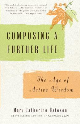 Composing a Further Life By Bateson, Mary Catherine
