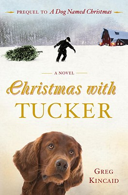 Christmas With Tucker By Kincaid, Greg