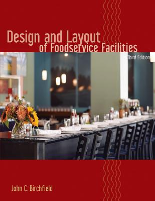 Design and Layout of Foodservice Facilities By Birchfield, John C.