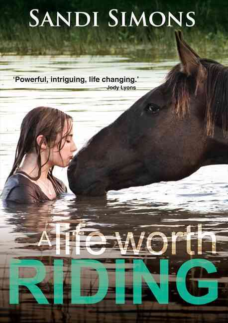 A Life Worth Riding By Simons, Sandi